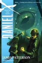 Daniel X: Watch the Skies ebook by James Patterson, Ned Rust