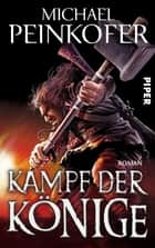 Kampf der Könige - Roman ebook by Michael Peinkofer