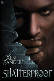 Shatterproof ebook by Xen Sanders