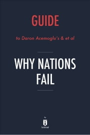 Guide to Daron Acemoglu's & et al Why Nations Fail by Instaread ebook by Instaread