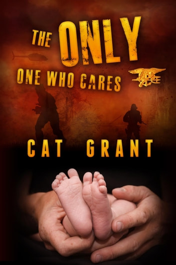 The Only One Who Cares - The Only One, #3 ebook by Cat Grant