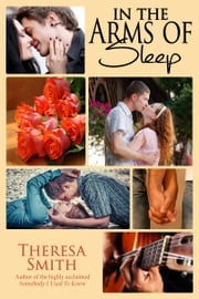 In The Arms of Sleep ebook by Theresa Smith