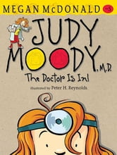 Judy Moody M.D. - The Doctor is in! ebook by Megan McDonald