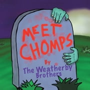 Meet Chomps ebook by The Weatherby Brothers