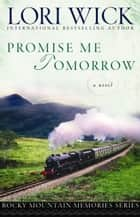 Promise Me Tomorrow ebook by Lori Wick