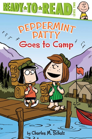 Peppermint Patty Goes to Camp - With Audio Recording ebook by Charles  M. Schulz,Maggie Testa