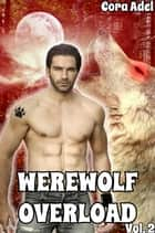 Werewolf Overload - Volume 2 ebook by Cora Adel