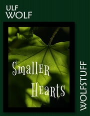Smaller Hearts ebook by Ulf Wolf