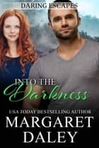 Into the Darkness ebook by Margaret Daley