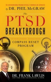 PTSD Breakthrough - The Revolutionary, Science-Based Compass RESET Program ebook by Kobo.Web.Store.Products.Fields.ContributorFieldViewModel
