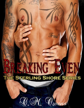 Breaking Even (The Sterling Shore Series #5) - The Sterling Shore Series, #5 ebook by C.M. Owens