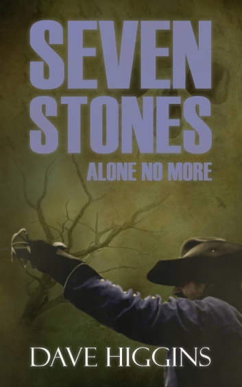 Seven Stones Alone No More ebook by Dave Higgins