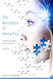 The Adoration of Jenna Fox ebook by Mary E. Pearson