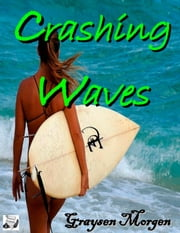 Crashing Waves ebook by Graysen Morgen