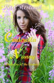 "Cinderella Nanny (Book One of ""The Connor's"" Series) ebook by Rita Hestand"