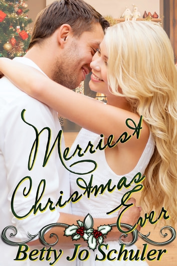 Merriest Christmas Ever - A Christmas Collection ebook by Betty Jo Schuler