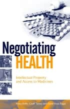 Negotiating Health ebook by Pedro Roffe,Geoff Tansey