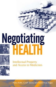 Negotiating Health - Intellectual Property and Access to Medicines ebook by Kobo.Web.Store.Products.Fields.ContributorFieldViewModel