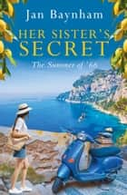Her Sister's Secret - The Summer of '66 ebook by Jan Baynham