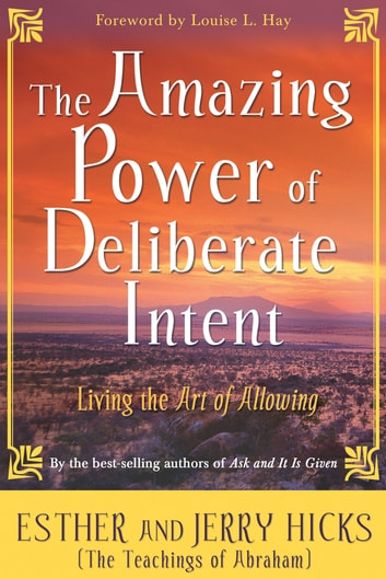 The Amazing Power of Deliberate Intent ebook by Esther Hicks,Jerry Hicks