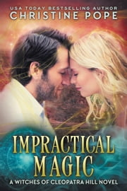 Impractical Magic ebook by Christine Pope