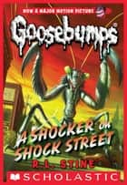 A Shocker on Shock Street ebook by R.L. Stine