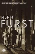 Red Gold - A Novel ebook by Alan Furst