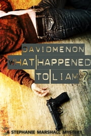 What Happened to Liam? - A Stephanie Marshall mystery ebook by David Menon