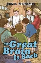 The Great Brain Is Back ebook by