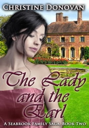 The Lady and the Earl - A Seabrook Family Saga, #2 ebook by Christine Donovan