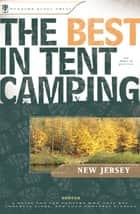 The Best in Tent Camping: New Jersey ebook by Marie Javins