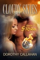 Taken By Storm - Cloudy Skies, #1 ebook by Dorothy Callahan