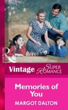Memories of You (Mills & Boon Vintage Superromance) ebook by Margot Dalton