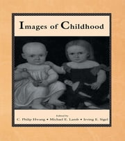 Images of Childhood ebook by C. Philip Hwang,Michael E. Lamb,Irving E. Sigel