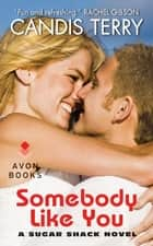 Somebody Like You ebook by Candis Terry