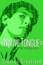 Native Tongue - The Specialists, #4 ebook by Shannon Greenland