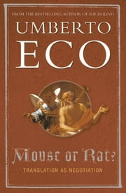 Mouse or Rat? - Translation as Negotiation ebook by Prof Umberto Eco