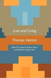 Love and Living ebook by Thomas Merton
