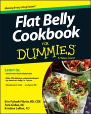 Flat Belly Cookbook For Dummies ebook by Erin Palinski-Wade,Tara Gidus,Kristina LaRue