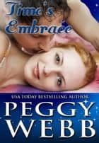 Time's Embrace (A Box Set) ebook by Peggy Webb
