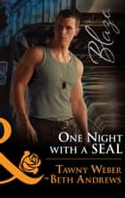 One Night With A Seal: All Out (Uniformly Hot!, Book 78) / All In (Uniformly Hot!, Book 79) (Mills & Boon Blaze) ebook by Tawny Weber, Beth Andrews