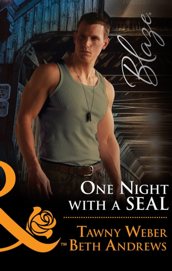 One Night With A Seal: All Out (Uniformly Hot!, Book 78) / All In (Uniformly Hot!, Book 79) (Mills & Boon Blaze) ebook by Tawny Weber,Beth Andrews