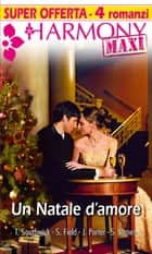 Un natale d'amore eBook by Susanne James, Sandra Field, Teresa Southwick,...