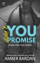 Didn't You Promise - A Bad Boy Billionaire Romance ebook by Amber Bardan