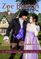 Darcy Overhears - A Pride & Prejudice Novel Variation ebook by