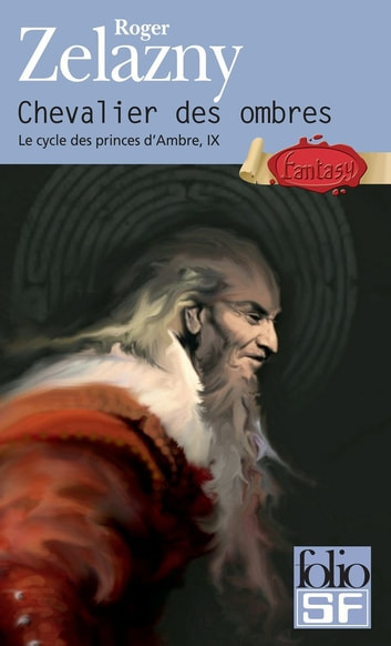 Le cycle des princes d'Ambre (Tome 9) - Chevalier des ombres eBook by Roger Zelazny