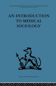 An Introduction to Medical Sociology ebook by