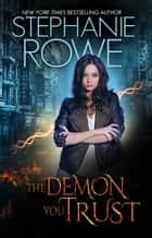 The Demon You Trust (Magical Elite #1) ebook by Stephanie Rowe