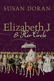 Elizabeth I and Her Circle ebook by Susan Doran