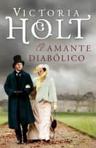 El amante diabólico eBook by Victoria Holt